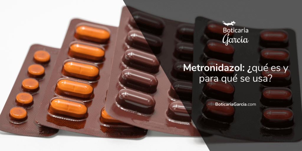 ¿Para qué sirve el metronidazol?