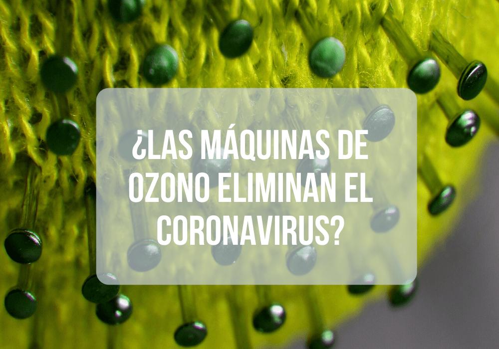 las máquinas de ozono no eliminan coronavirus