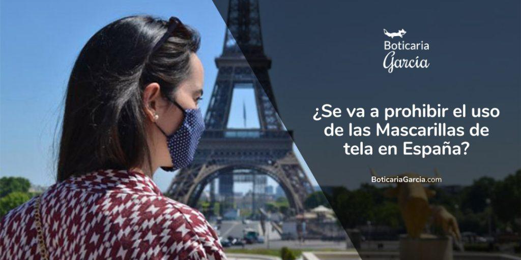 ¿Se va a prohibir el uso de las Mascarillas de tela en España?