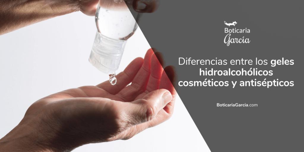 Geles hidroalcohólicos cosméticos vs antisépticos piel sana